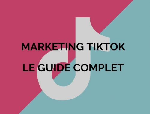 Marketing TikTok: Le guide complet